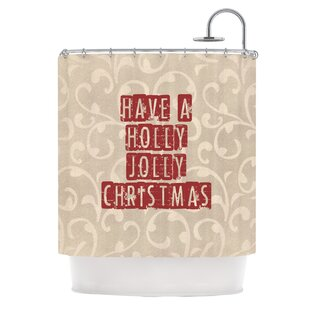 Have a Holly Jolly Christmas Single Shower Curtain