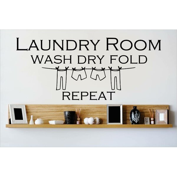 Design With Vinyl Laundry Room Wash Dry Fold Repeat Wall Decal U0026 Reviews |  Wayfair Part 80