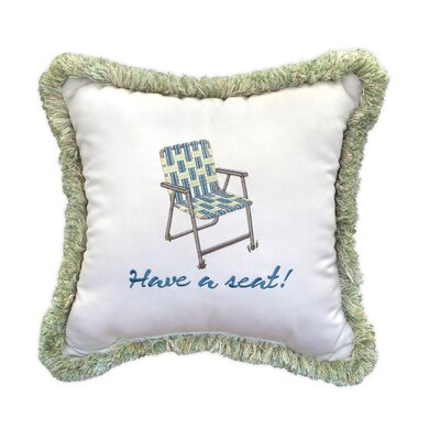 Have A Seat Sunbrella® Throw Pillow by Inspired Visions Best Choices