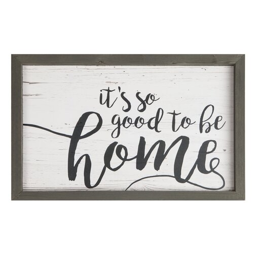 Farmhouse Frame 'It's so Good to be Home' Framed Textual Art Print on Wood