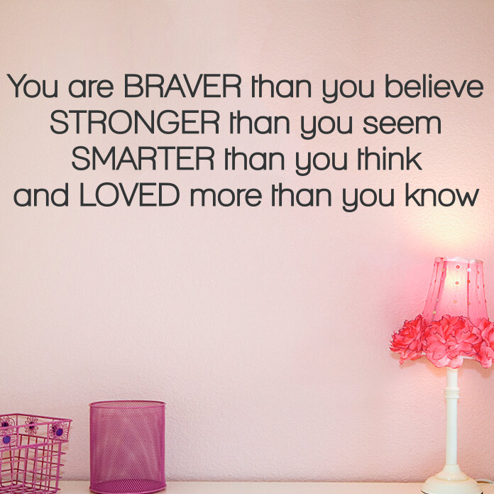 Wallums Wall Decor Braver Than You Believe Quote Wall Decal Wayfair