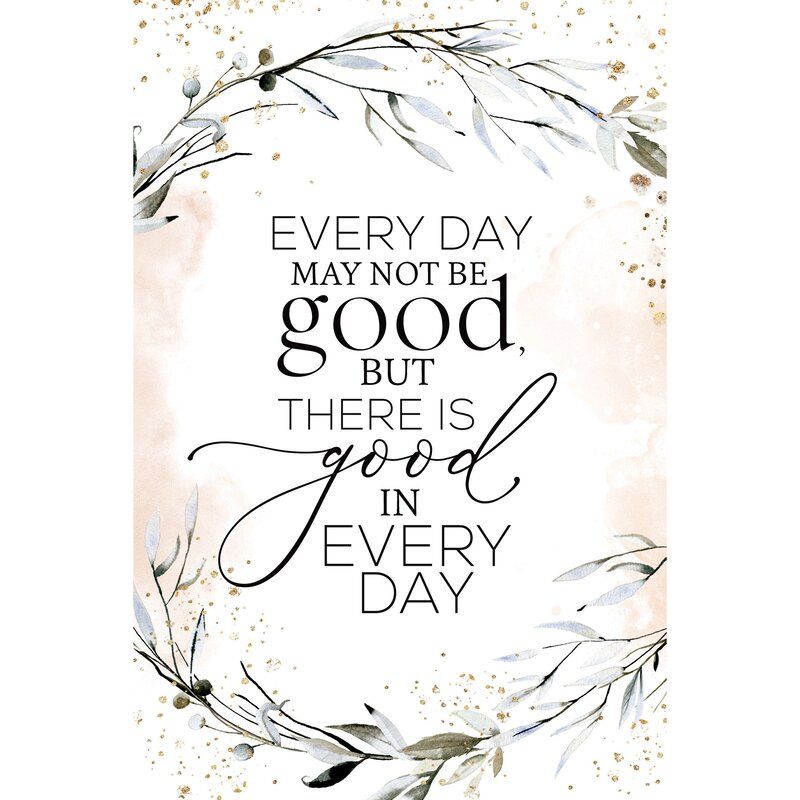 Every Day May Not Be Good Wood Plaque Wall Décor