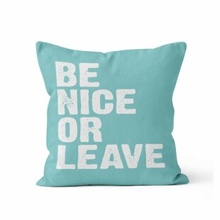 Be Nice or Leave Throw Pillow by Ziya Blue