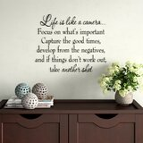 Drakes Life is Like a Camera Focus on What's Important Capture the Good Times Develop From the Negatives Wall Decal by Winston Porter