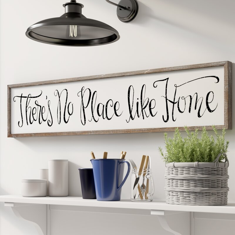 August Grove There S No Place Like Home Framed Textual Art On Wood Reviews Wayfair
