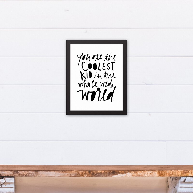 Harriet Bee Mandeville You Are The Coolest Kid In The World Framed Art Wayfair