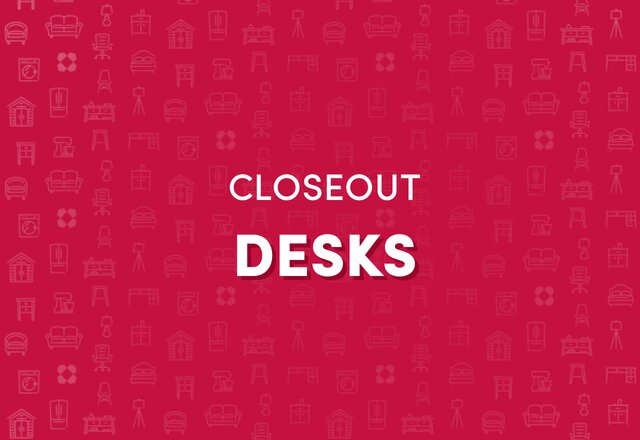 CLOSEOUT Deals on Desks