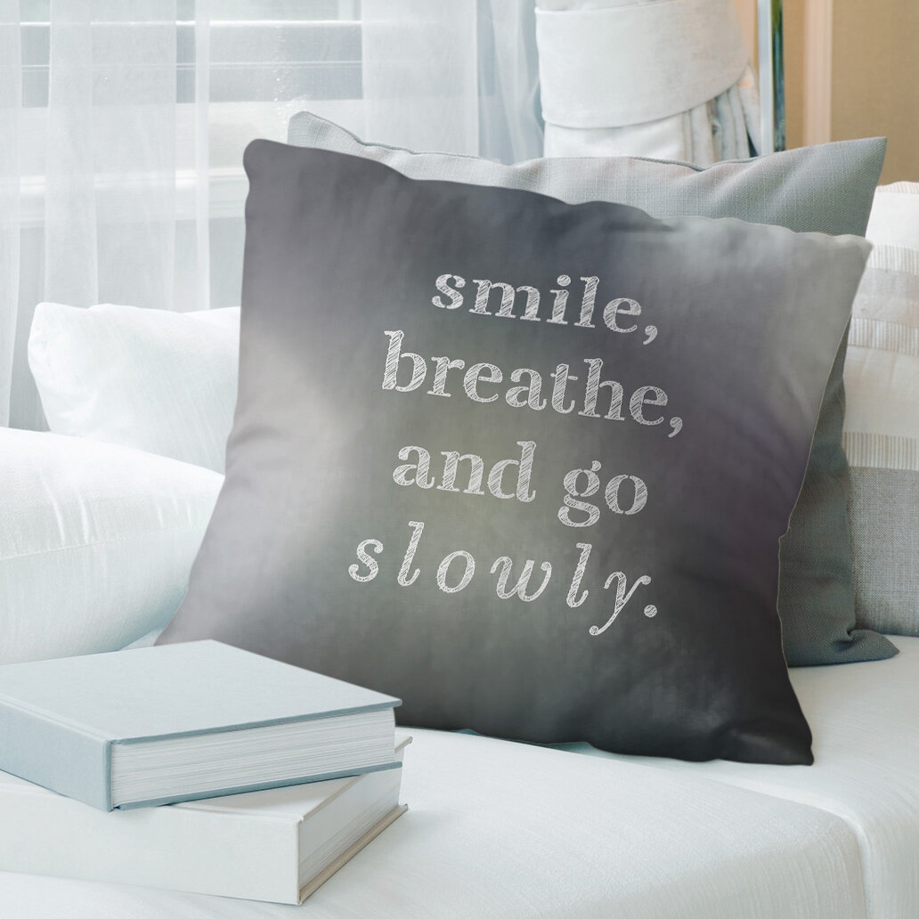 East Urban Home Background Go Slowly Quote Pillow Wayfair