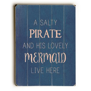 'Salty Pirate Lovely Mermaid' Textual Art on Wood