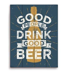 Good People Drink Good Beer Textual Art Plaque  sc 1 st  Wayfair & Life Is Good Wall Art | Wayfair
