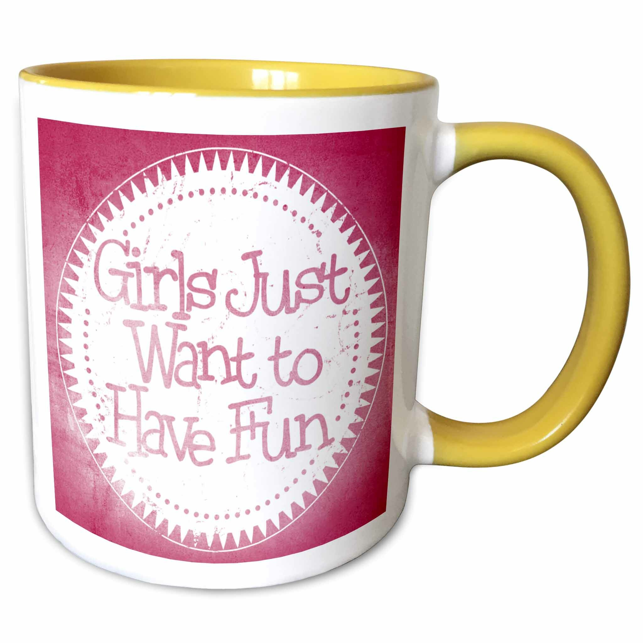 East Urban Home Girls Just Want To Have Fun Word Art Coffee Mug Wayfair