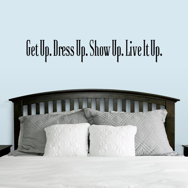 Sweetumswalldecals Get Up Dress Up Show Up Wall Decal Wayfair