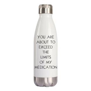 Cron You Are About to Exceed The Limits of My Medication Water Bottle