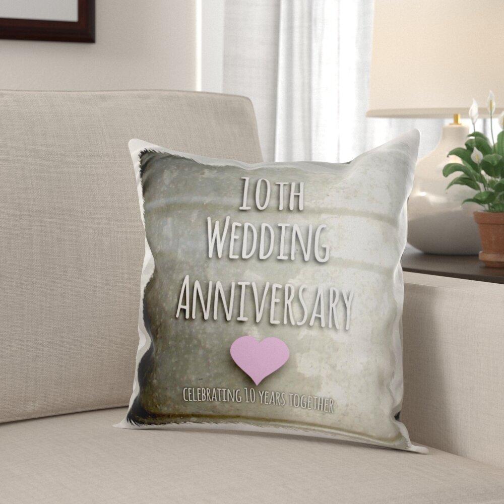 Winston Porter Blain 10th Wedding Anniversary Gift Pillow Cover Wayfair