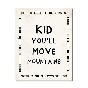 Kid, You'll Move Mountains Paper Print