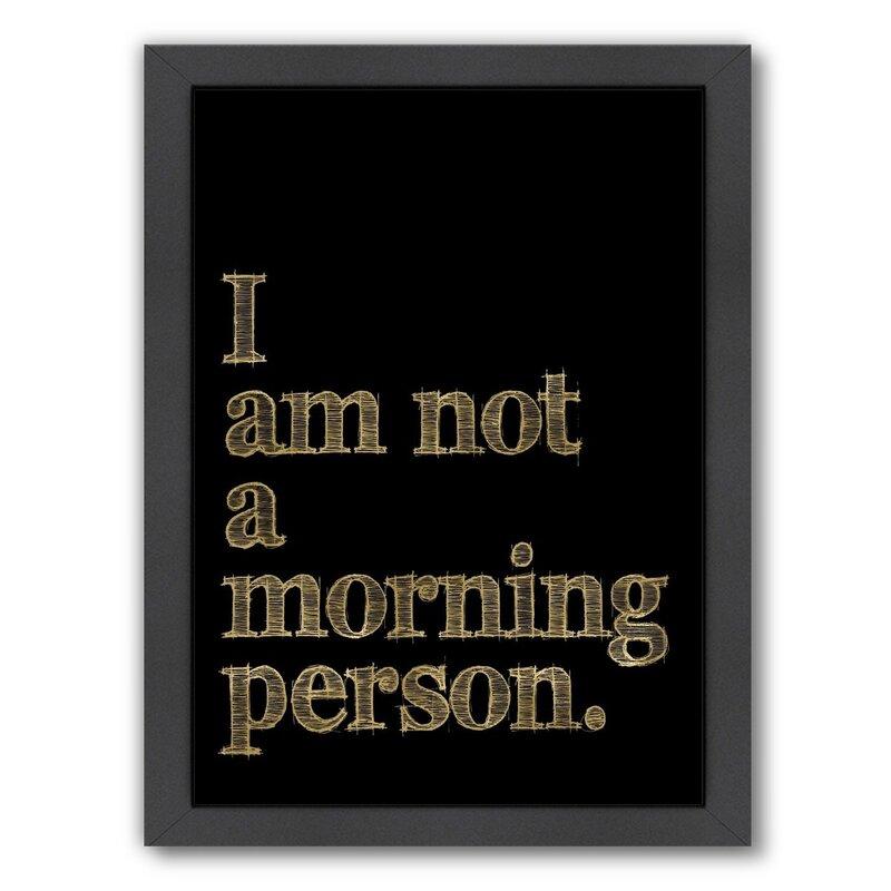 Ebern Designs I Am Not Morning Person Framed Textual Art Wayfair