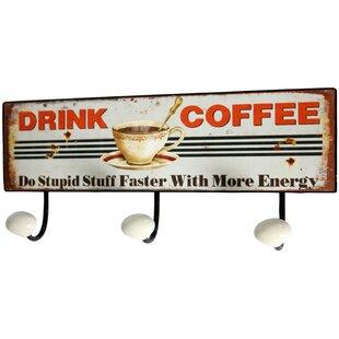 Drink Coffee Wall Hook By Happy Larry