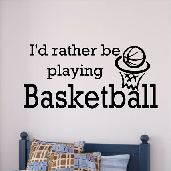 I/'d Rather Be Playing Basketball vinyl wall decal quote sticker decor
