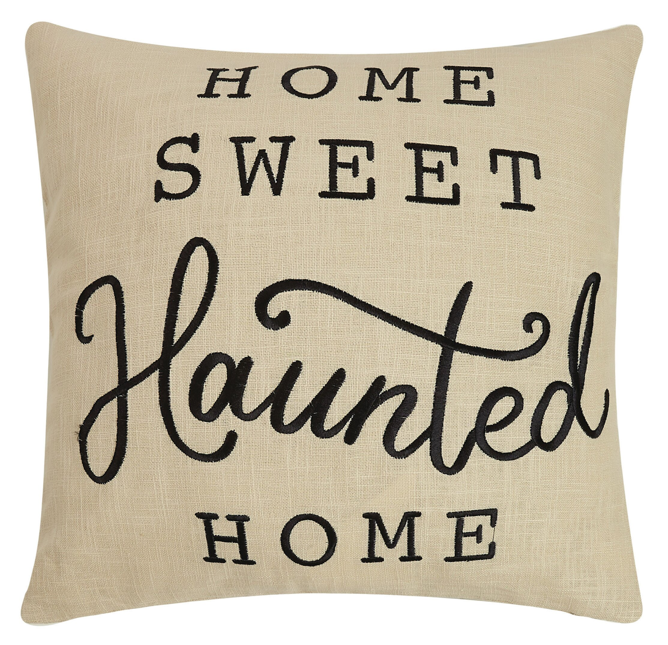 The Holiday Aisle Ressler Home Sweet Haunted Home Embroidered Throw Pillow Wayfair