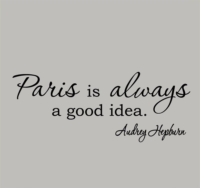 Vwaq Paris Is Always A Good Idea Audrey Hepburn Quote Wall Decal