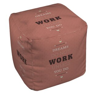 Dreams Take Work Pouf