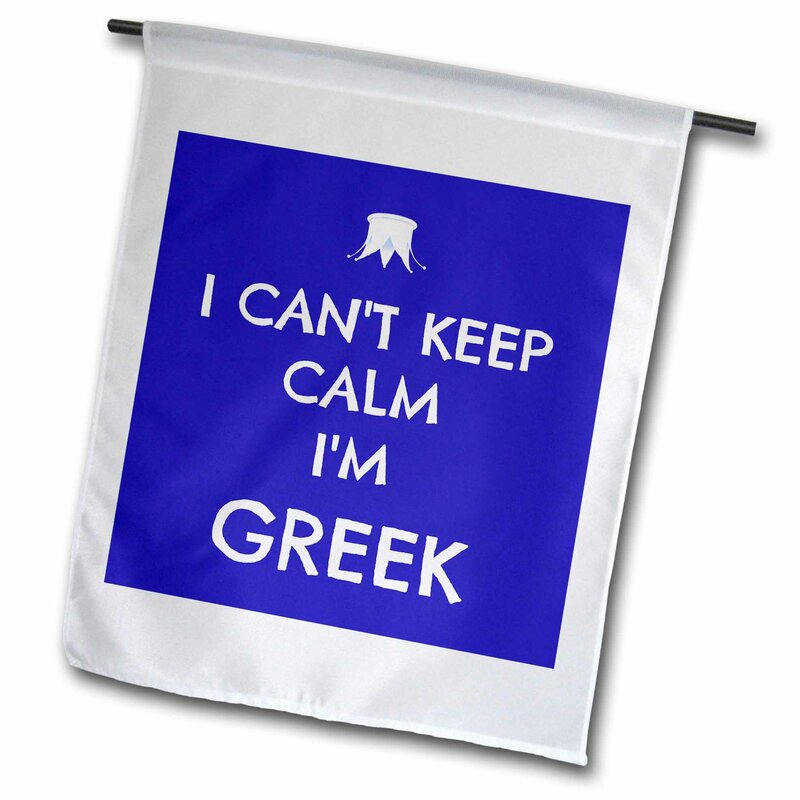3drose I Cant Keep Calm I M Greek Polyester 18 X 12 In House Flag Wayfair