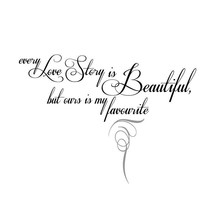Wall Sticker Wall Art Every love story is beautiful but ours is my favourite