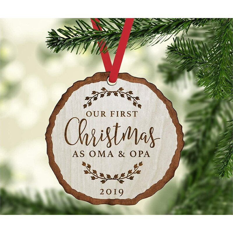 The Holiday Aisle Engraved Wood Slab Keepsake Our First Christmas As Oma And Opa Holiday Shaped Ornament Wayfair