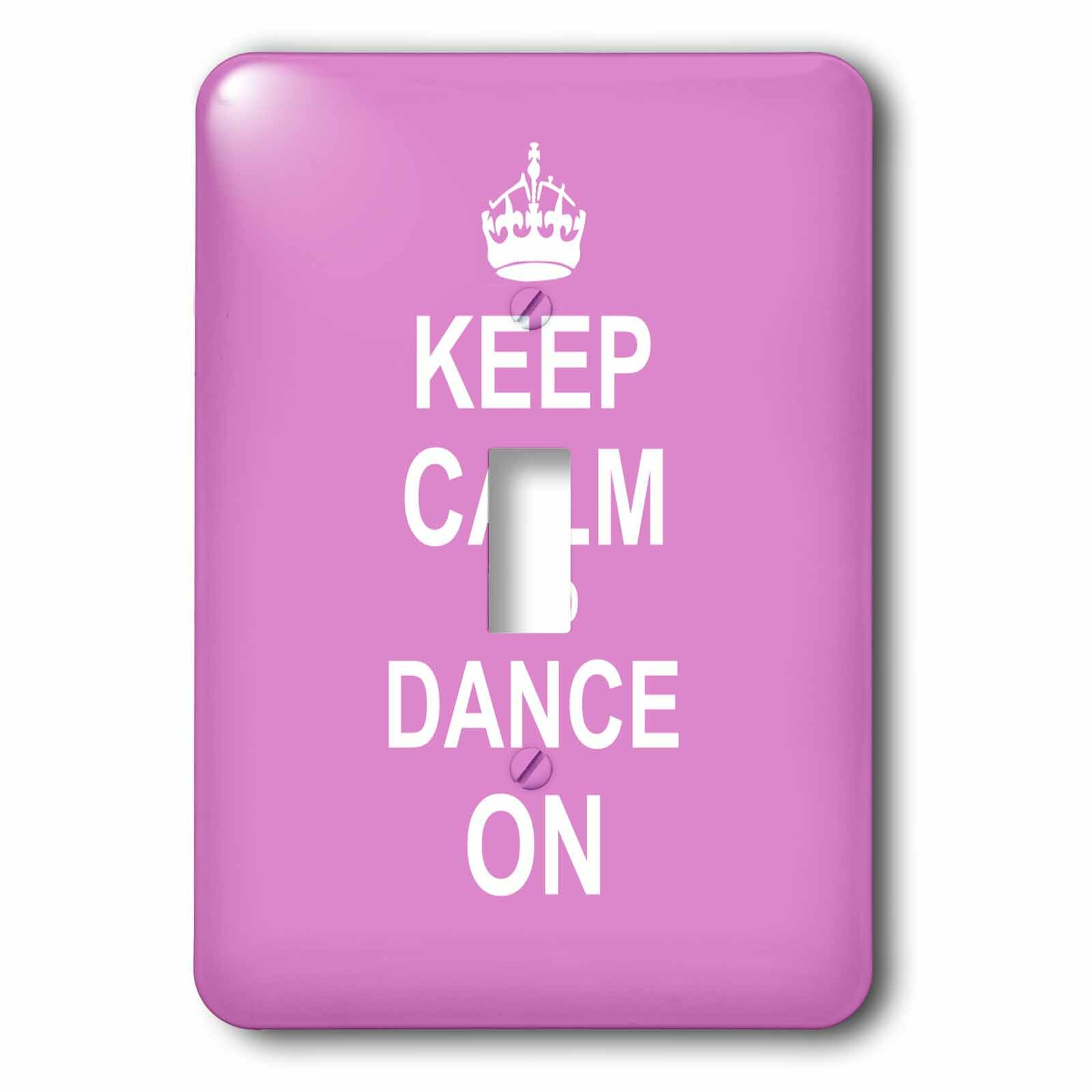3drose Keep Calm And Dance 1 Gang Toggle Light Switch Wall Plate Wayfair