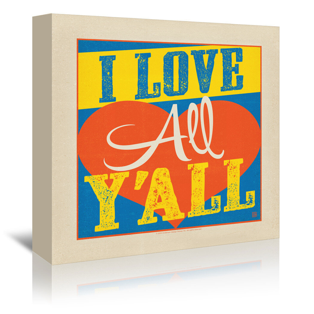 East Urban Home I Love All Yalltextual Art On Wrapped Canvas Wayfair