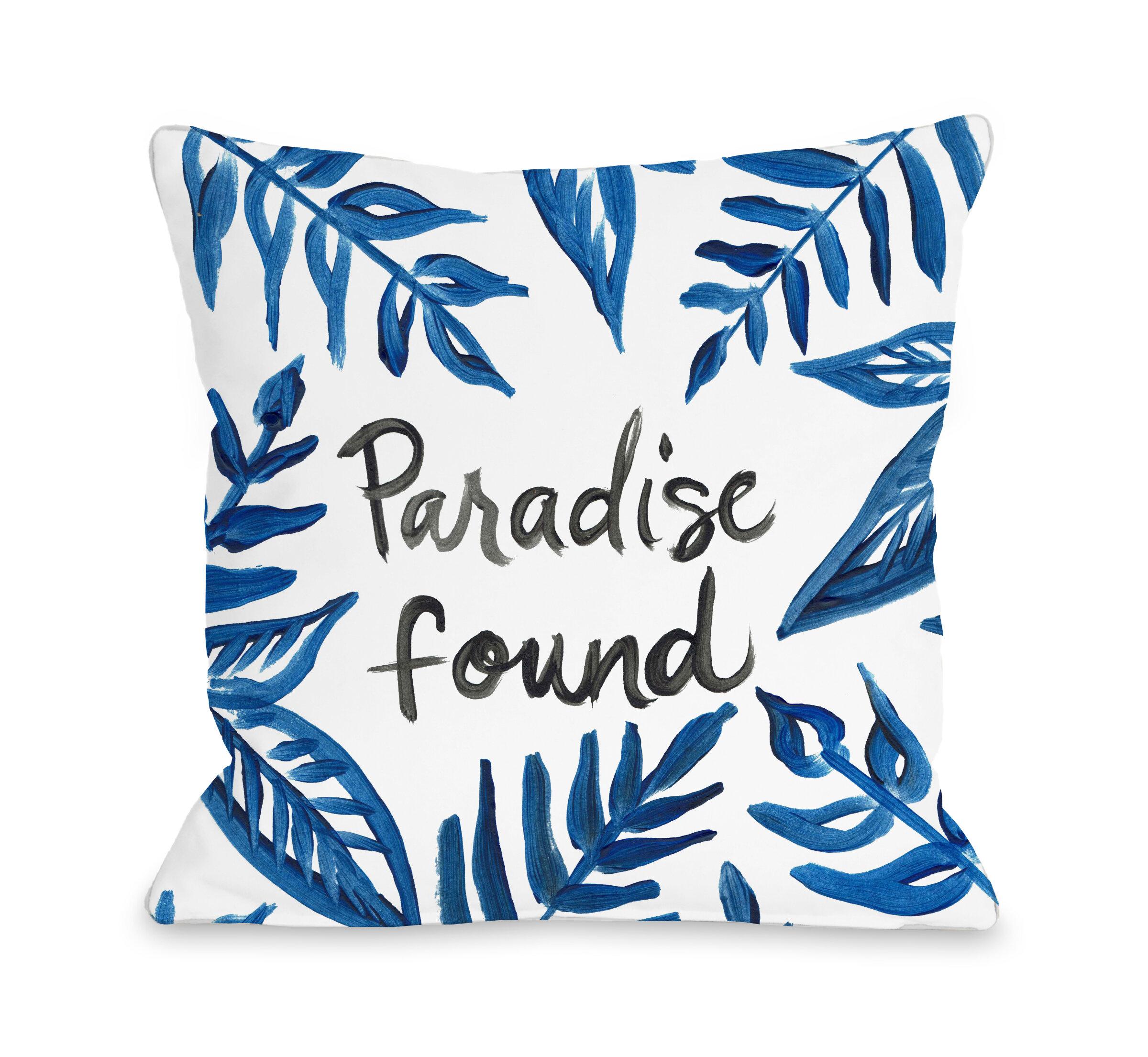 Bay Isle Home Eldridge Paradise Found Outdoor Throw Pillow Reviews Wayfair