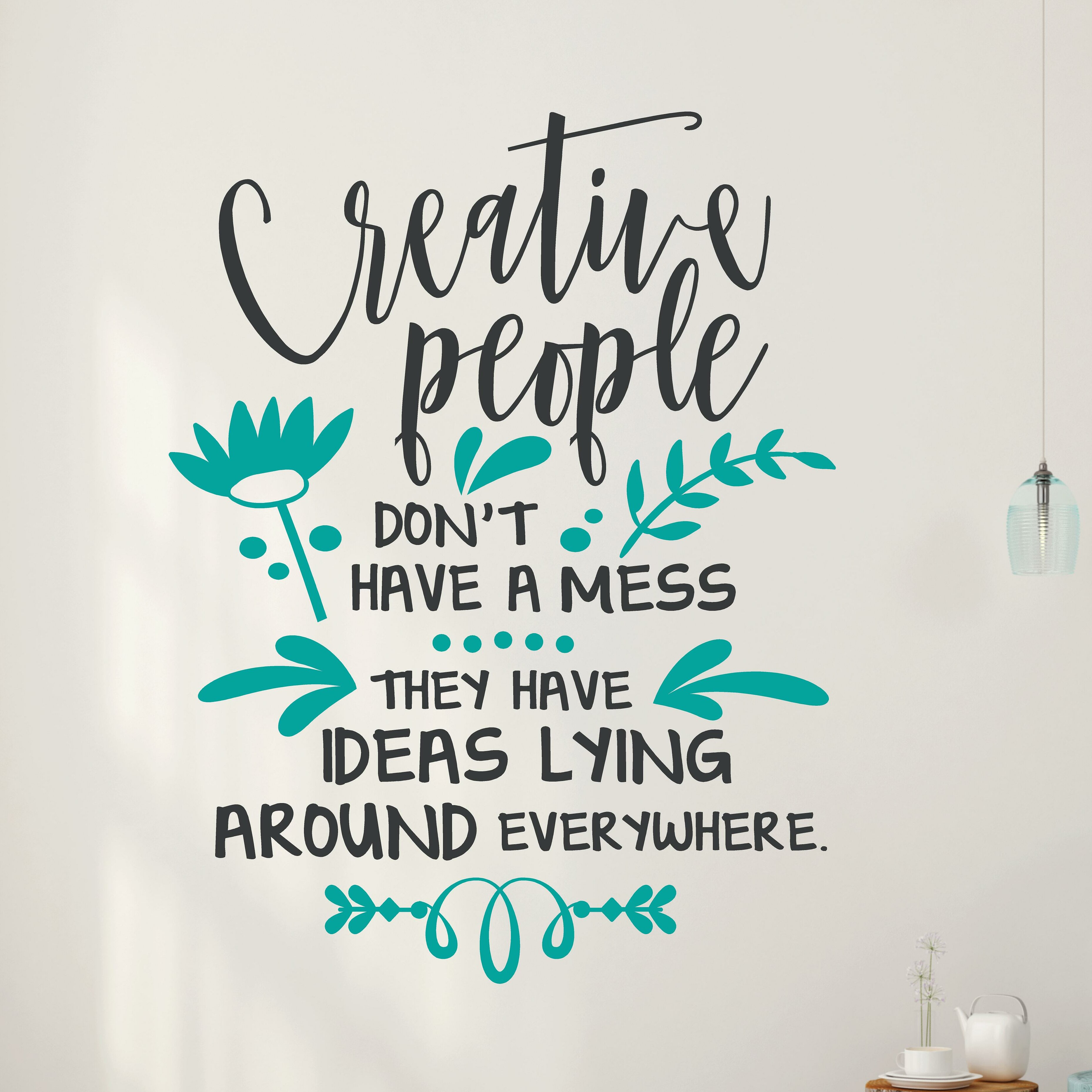Creative People Don't Have a Mess Letters Words Home Wall Decals