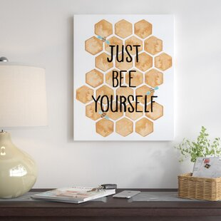 'Just Bee Yourself' Print By East Urban Home