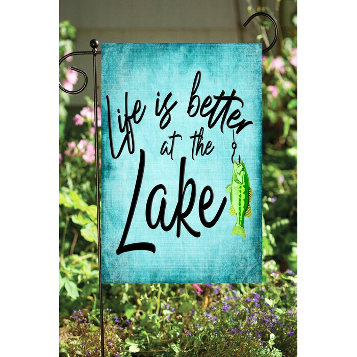 Life Is Better At The Lake 2 Sided Polyester 1u00276 X 1 Ft. Garden Flag