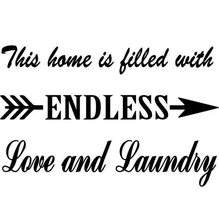Endless Love Quotes | This Home Is Filled With Endless Love And Laundry Room Quotes Wall Decal