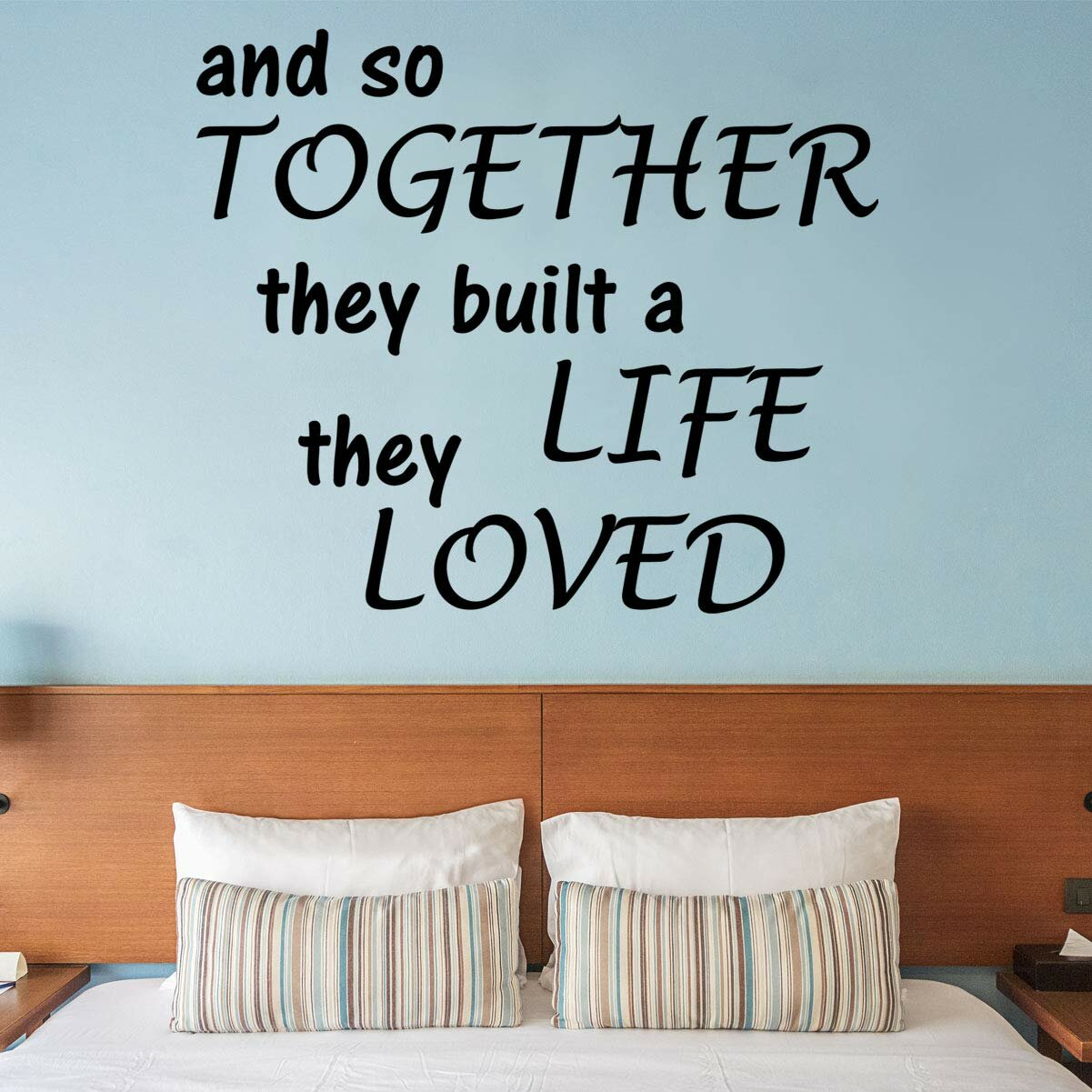And So Together They Built a Life They Loved Vinyl Quotes Wall Decal