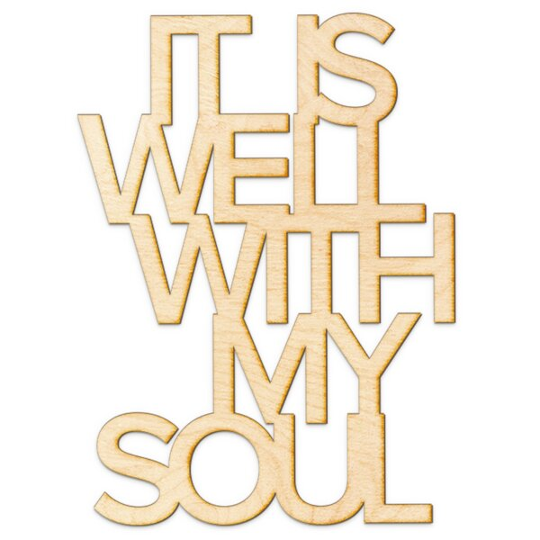 Wrought Studio It Is Well with My Soul Wood Sign Wall Décor | Wayfair