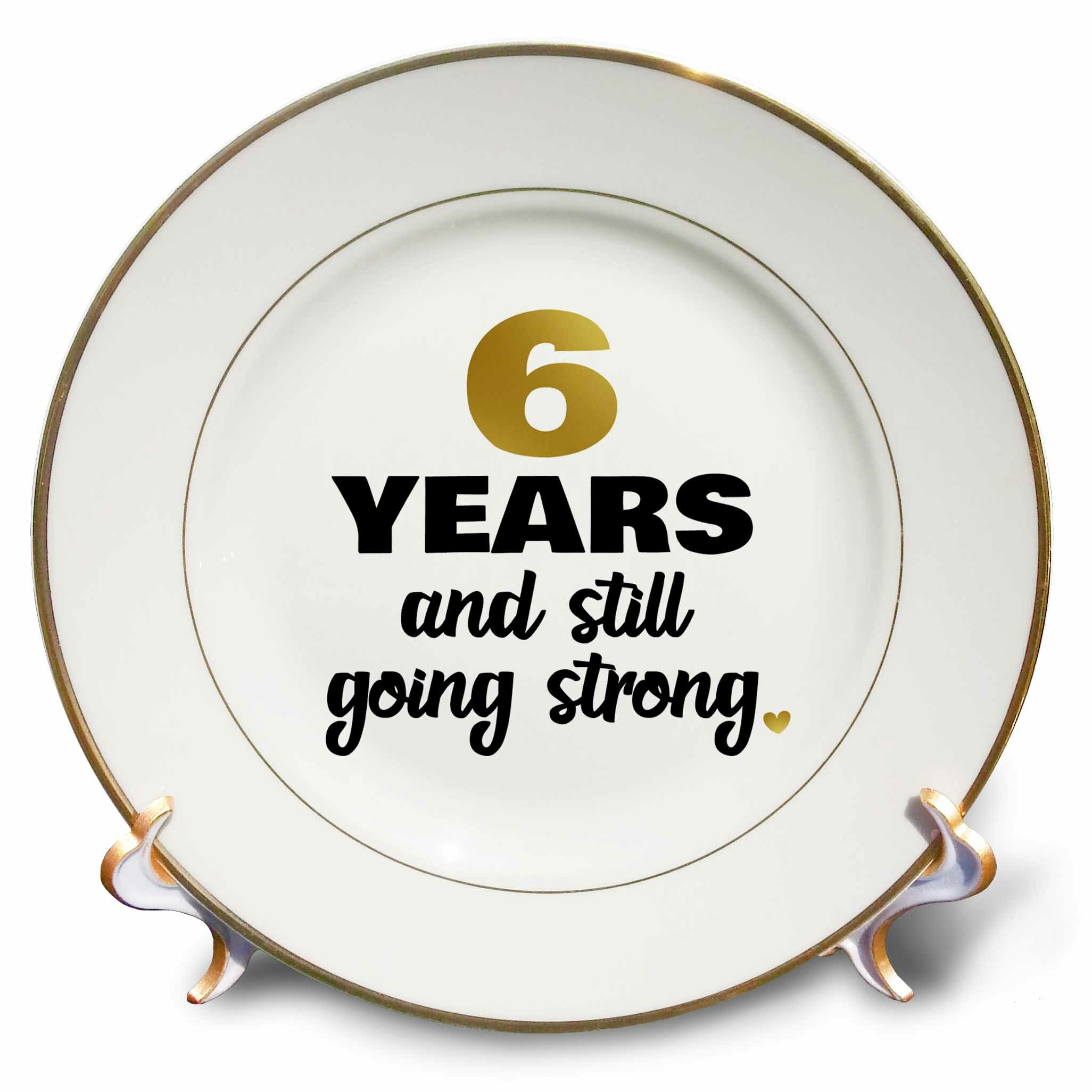 East Urban Home 6 Year Anniversary Still Going Strong 6th Wedding Anniversary Gift Porcelain Decorative Plate Wayfair