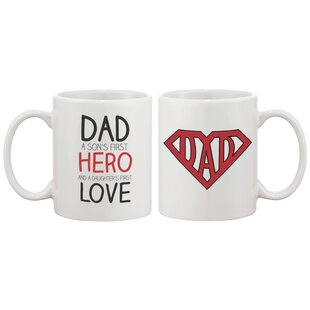 Dad A Son's Hero A Daughter's First Love 11 oz. Mug