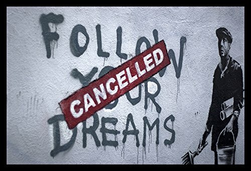 Buy Art For Less Follow Your Dreams Cancelled Giclee Print By Banksy Framed Graphic Art Wayfair