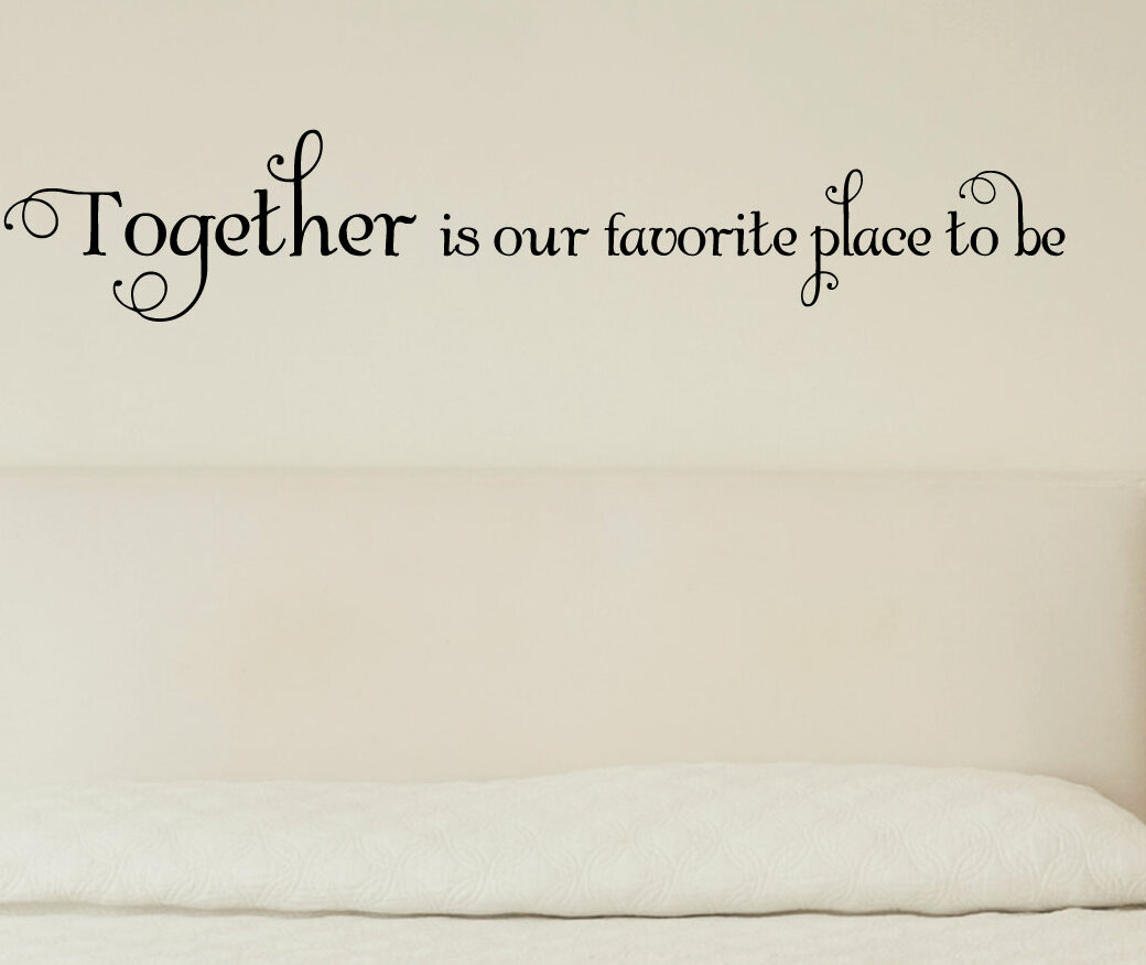 Winston Porter Together Is Our Favorite Wall Decal Reviews Wayfair