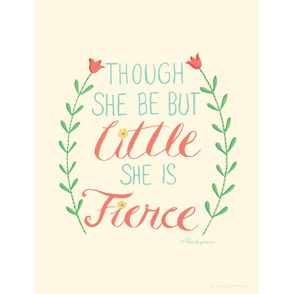 ellen crimi trent 39though she be but little she is fierce With kitchen cabinets lowes with though she be but little she is fierce wall art