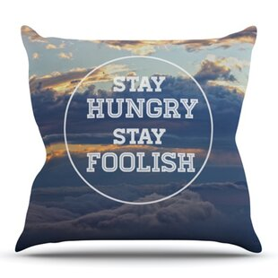 Stay Hungry By Skye Zambrana Outdoor Throw Pillow by East Urban Home