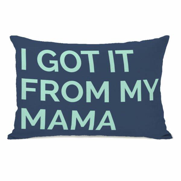 One Bella Casa I Got It From My Mama Throw Pillow Wayfair