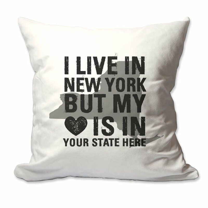 East Urban Home Customized I Live In New York But My Heart Is In Enter Your State Throw Pillow Wayfair