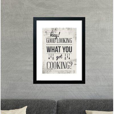Gerahmtes Poster Hey Good Looking   Dekoration > Bilder und Rahmen > Poster   17 Stories