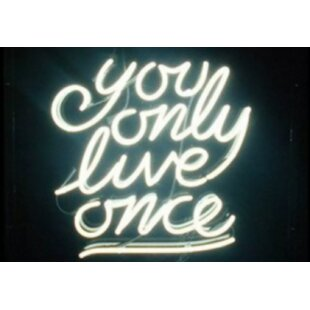 You Only Live Once Neon Wall Light By Latitude Run