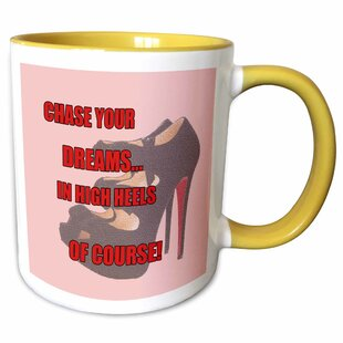 Mcalister High Heels Shoes Chase Your Dreams in High Heels of Course Cool Coffee Mug