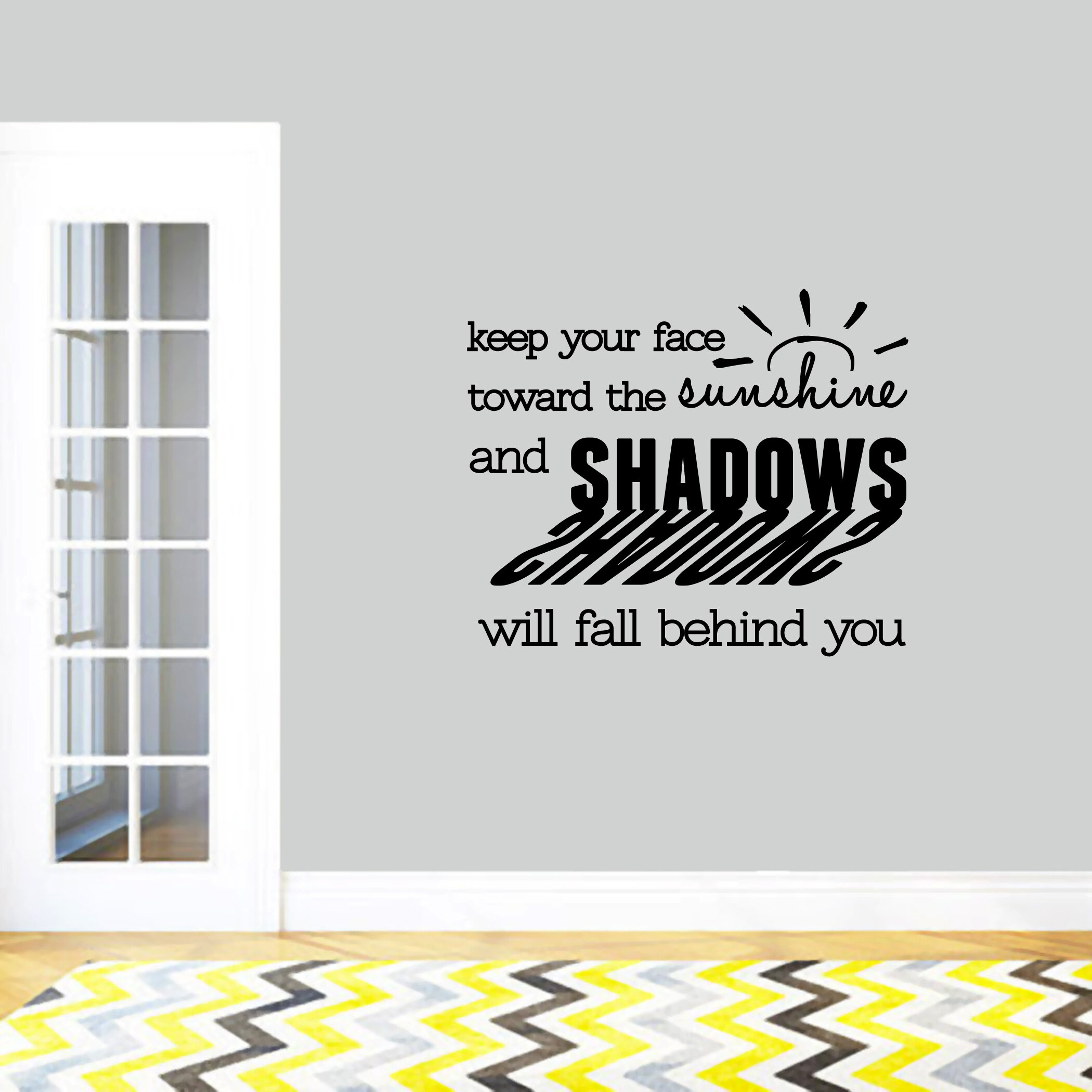 Red Barrel Studio Stegman Keep Your Face Toward The Sunshine Wall Decal Wayfair