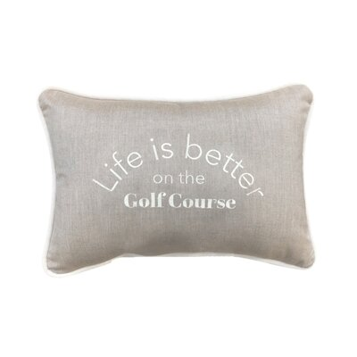 Life Is Better On The Golf Course Sunbrella Indoor / Outdoor Lumbar Pillow by Trinx Bargain
